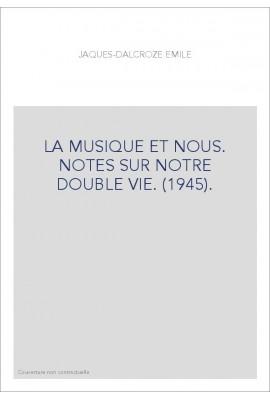 LA MUSIQUE ET NOUS. NOTES SUR NOTRE DOUBLE VIE. (1945).