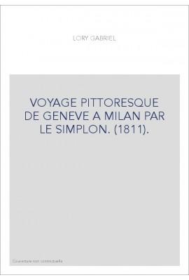 VOYAGE PITTORESQUE DE GENEVE A MILAN PAR LE SIMPLON. (1811).
