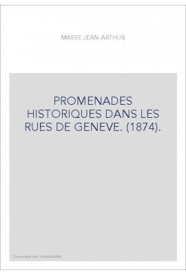 PROMENADES HISTORIQUES DANS LES RUES DE GENEVE. (1874).