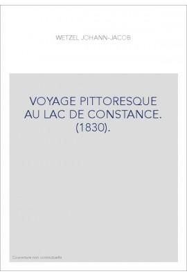 VOYAGE PITTORESQUE AU LAC DE CONSTANCE. (1830).