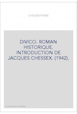 DIVICO. ROMAN HISTORIQUE. INTRODUCTION DE JACQUES CHESSEX. (1942).