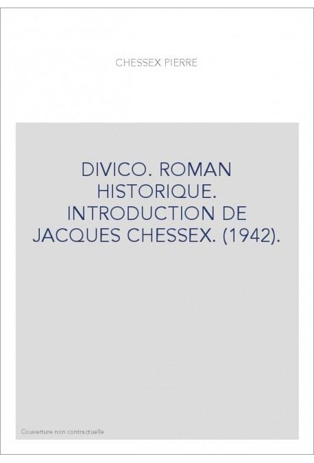 DIVICO. ROMAN HISTORIQUE. INTRODUCTION DE JACQUES CHESSEX. (1942).