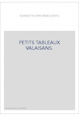 PETITS TABLEAUX VALAISANS.