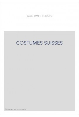 COSTUMES SUISSES. IMAGES ET TRADITION.
