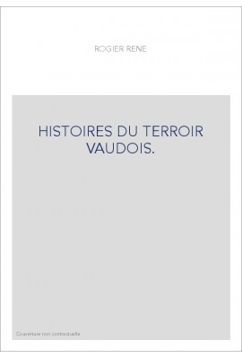 HISTOIRES DU TERROIR VAUDOIS.