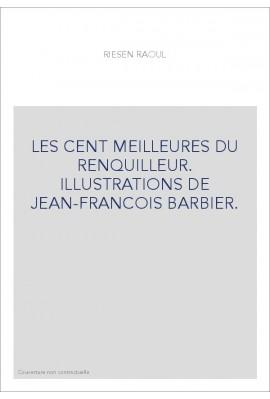 LES CENT MEILLEURES DU RENQUILLEUR. ILLUSTRATIONS DE JEAN-FRANCOIS BARBIER.