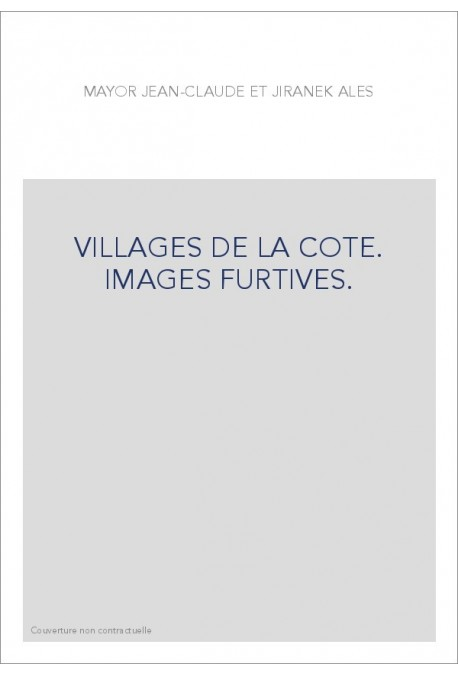 VILLAGES DE LA COTE. IMAGES FURTIVES.