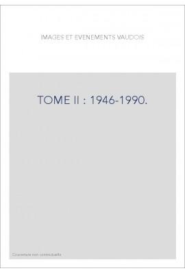 TOME II : 1946-1990.