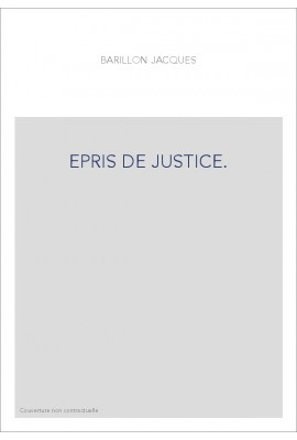 EPRIS DE JUSTICE.