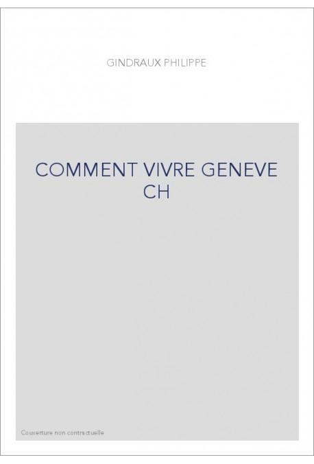 COMMENT VIVRE GENEVE CH