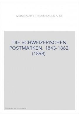 DIE SCHWEIZERISCHEN POSTMARKEN. 1843-1862. (1898).