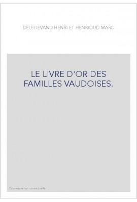 LE LIVRE D'OR DES FAMILLES VAUDOISES.