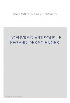 L'OEUVRE D'ART SOUS LE REGARD DES SCIENCES.