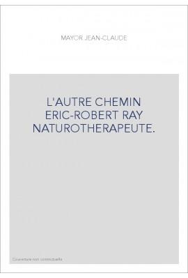 L'AUTRE CHEMIN ERIC-ROBERT RAY NATUROTHERAPEUTE.