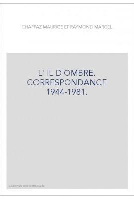 L'ŒIL D'OMBRE. CORRESPONDANCE 1944-1981.