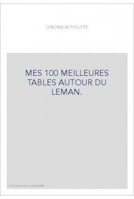 MES 100 MEILLEURES TABLES AUTOUR DU LEMAN.