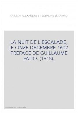 LA NUIT DE L'ESCALADE, LE ONZE DECEMBRE 1602. PREFACE DE GUILLAUME FATIO. (1915).