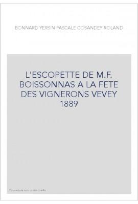 L'ESCOPETTE DE M.F. BOISSONNAS A LA FETE DES VIGNERONS VEVEY 1889