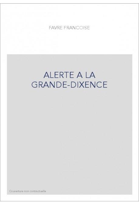 ALERTE A LA GRANDE-DIXENCE
