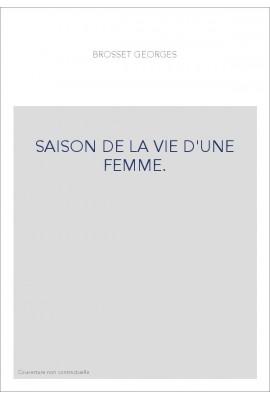 SAISON DE LA VIE D'UNE FEMME.