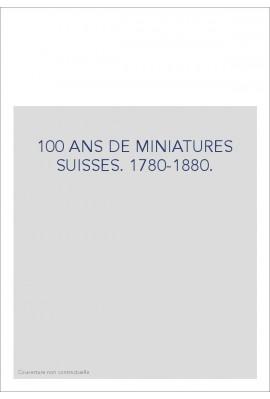 CENT ANS DE MINIATURES SUISSES 1780-1880