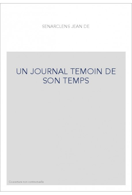 UN JOURNAL TEMOIN DE SON TEMPS