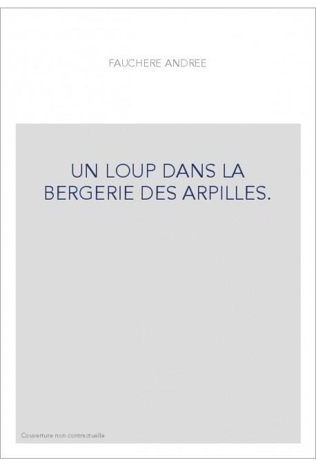 UN LOUP DANS LA BERGERIE DES ARPILLES.