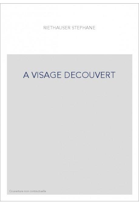 A VISAGE DECOUVERT