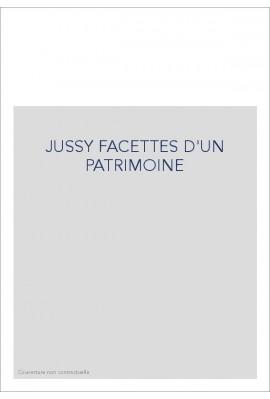 JUSSY FACETTES D'UN PATRIMOINE