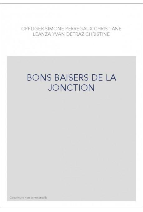 BONS BAISERS DE LA JONCTION