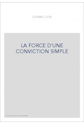 LA FORCE D'UNE CONVICTION SIMPLE