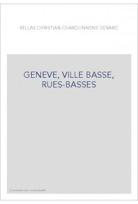 GENEVE, VILLE BASSE, RUES-BASSES