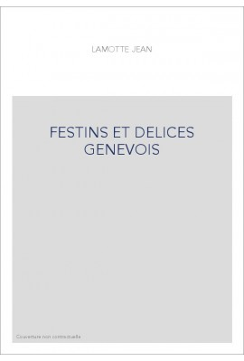 FESTINS ET DELICES GENEVOIS