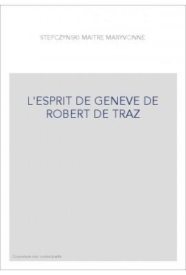L'ESPRIT DE GENEVE DE ROBERT DE TRAZ