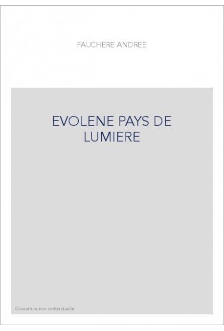 EVOLENE PAYS DE LUMIERE