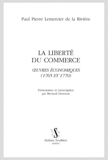 LIBERTE DU COMMERCE  ŒUVRES ÉCONOMIQUES (1765 ET 1770)