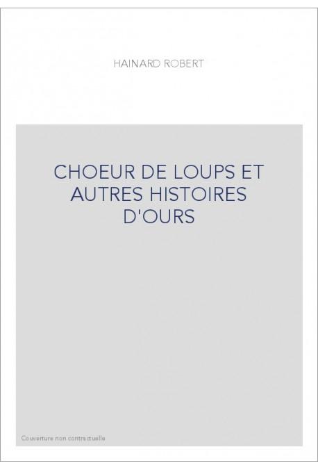 Choeur De Loups Et Autres Histoires D Ours Hainard Robert