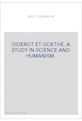 DIDEROT ET GOETHE. A STUDY IN SCIENCE AND HUMANISM.
