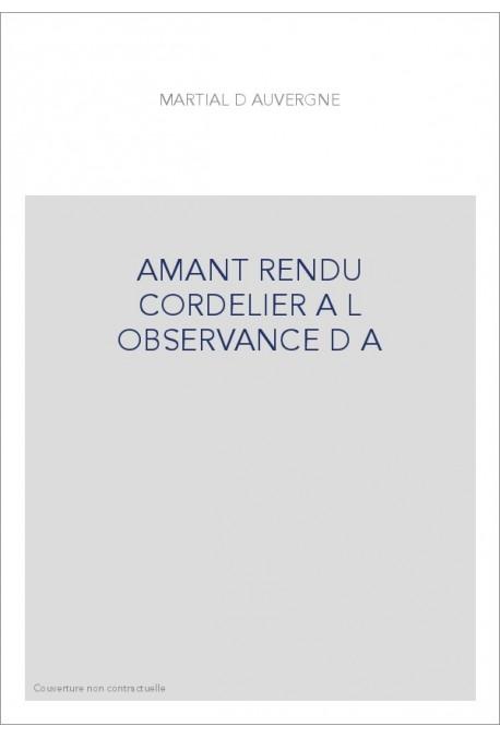 AMANT RENDU CORDELIER A L OBSERVANCE D A