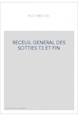 RECEUIL GENERAL DES SOTTIES T3 ET FIN
