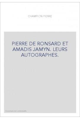PIERRE DE RONSARD ET AMADIS JAMYN. LEURS AUTOGRAPHES.