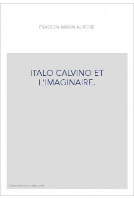 ITALO CALVINO ET L'IMAGINAIRE.