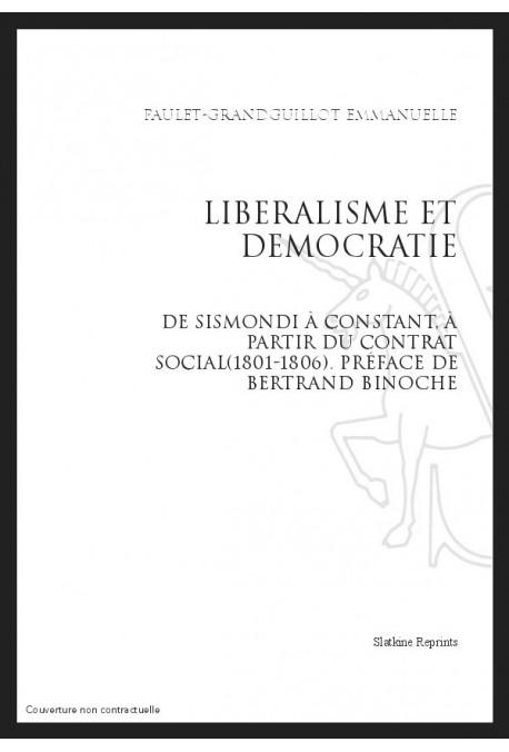 LIBERALISME ET DEMOCRATIE DE SISMONDI A CONSTANT, A PARTIR DU CONTRAT SOCIAL (1801-1806)
