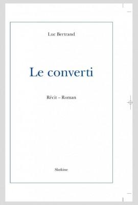 LE CONVERTI. RECIT-ROMAN