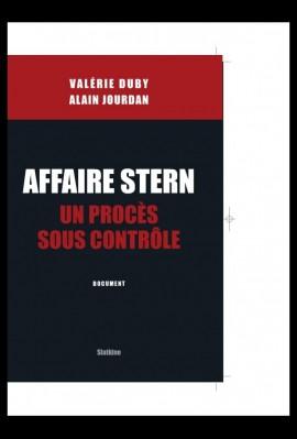 AFFAIRE STERN: UN PROCES SOUS CONTROLE