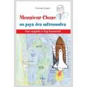 MONSIEUR CHOSE AU PAYS DES ASTRONAUTES