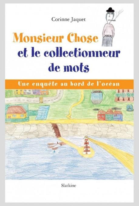 MONSIEUR CHOSE ET LE COLLECTIONNEUR DE MOTS