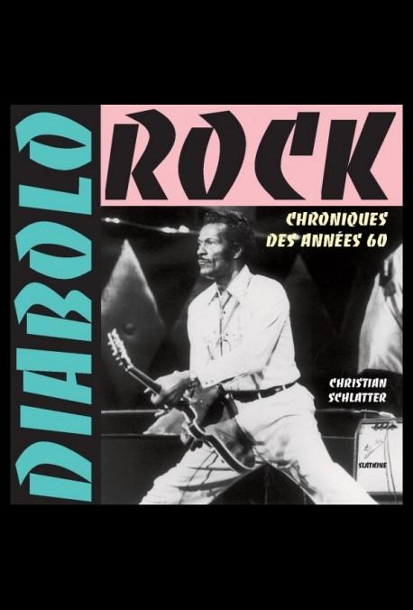 DIABOLO ROCK. CHRONIQUES DES ANNEES 60