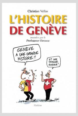 L'HISTOIRE DE GENEVE, RACONTEE PAR LE PROFESSEUR CHRONOS