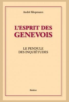 L'ESPRIT DES GENEVOIS. LE PENDULE DES INQUIETUDES